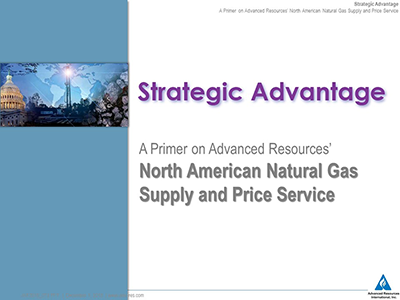 Strategic Advantage: A Primer on Advanced Resources' North American Natural Gas Supply and Price Service